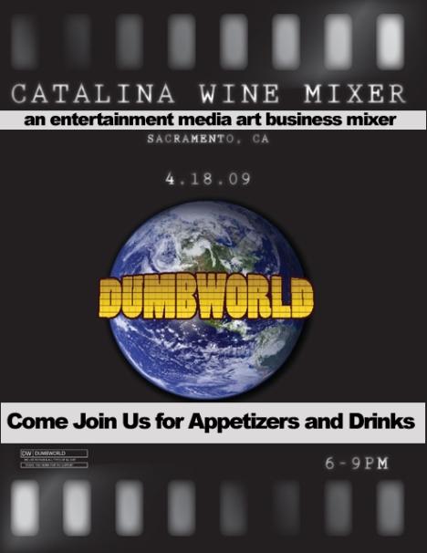 Dumbworld Catalina Wine Mixer April 18th in Sacramento, California